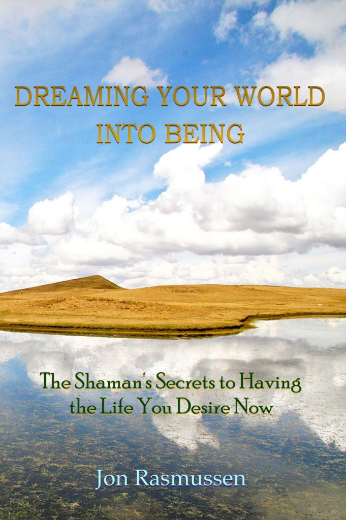 Jon Rasmussen's Book - Dreaming Your World Into Being